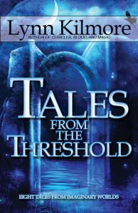 Cover of Tales from the Threshold by Lynn Kilmore