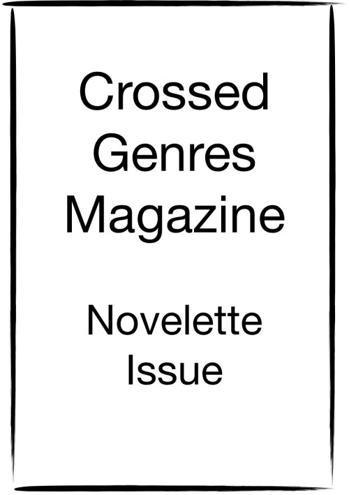 Crossed Genres Magazine, Novelette Edition